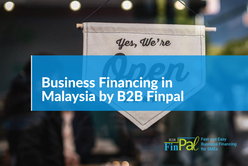 Business Financing in Malaysia by B2B Finpal