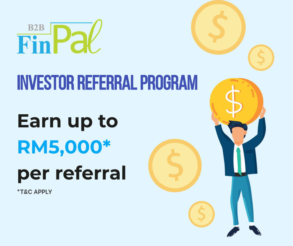 Invest and earn up to RM5,000 every time you refer a friend!